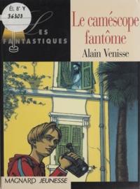Alain Venisse - Le caméscope fantôme.