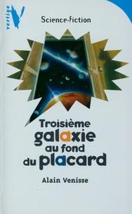 Alain Venisse - Troisième Galaxie au Fond du Placard.
