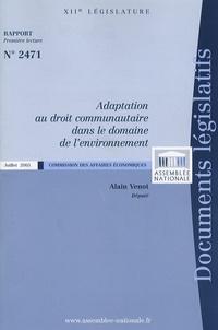 Alain Venot - Adaptation au droit communautaire dans le domaine de l'environnement Rapport n° 2471.