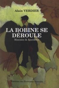 Alain Verdier - La bobine se déroule - Maximes et anecdoctes.