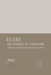 Alain Vergnioux - 40 ans des sciences de l'éducation - L'âge de la maturité ? Questions vives.