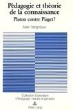 Alain Vergnioux - Pédagogie et théorie de la connaissance - Platon contre Piaget ?.