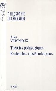 Alain Vergnioux - Théories pédagogiques - Recherches épistémologiques.