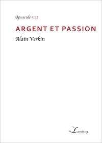 Alain Verkin - Argent et passion.