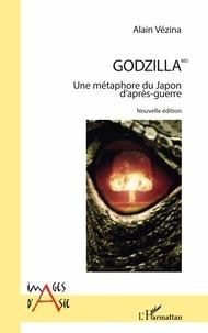 Alain Vézina - Godzilla - Une métaphore du Japon d'après-guerre.