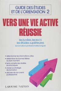 Alain Viala - Guide des études et de l'orientation Tome 2 - Vers une vie active réussie.