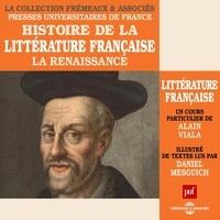 Alain Viala et Daniel Mesguich - Histoire de la littérature française (Volume 2) - La Renaissance.