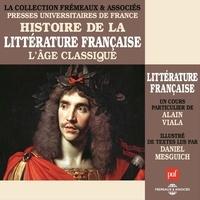 Alain Viala et Nicolas Boileau - Histoire de la littérature française (Volume 3) - L'âge classique - Presses Universitaires de France.