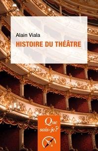 Alain Viala - Histoire du théâtre.