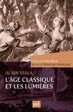 Alain Viala - L'Age classique et les Lumières.