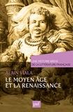 Alain Viala - Le Moyen Age et la Renaissance.