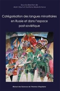 Alain Viaut et Svetlana Moskvitcheva - Catégorisation des langues minoritaires en Russie et dans l'espace post-soviétique.