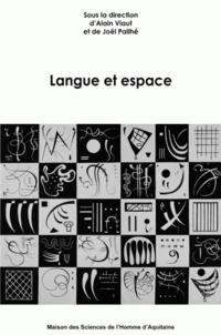 Alain Viaut et Joël Pailhé - Langue et espace.
