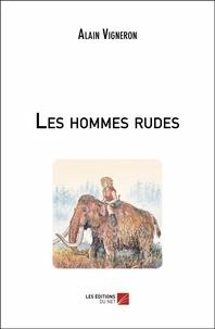 Alain Vigneron - Les hommes rudes.