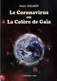 Alain Viguier - Le coronavirus ou La colère de Gaïa.