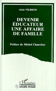 Alain Vilbrod - Devenir éducateur, une affaire de famille.
