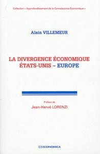 Alain Villemeur - La divergence économique Etats-Unis - Europe.