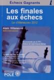 """Alain Villeneuve - Les finales aux échecs - Le """"Villeneuve"""" 2012."""