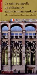 La sainte-chapelle du château de Saint-Germain-en-Laye et les portraits de saint Louis et de sa famille.pdf
