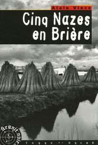 Alain Vince - Cinq nazes en Brière.