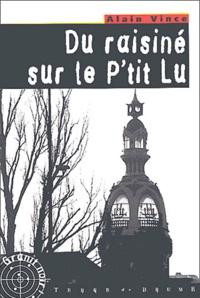 Alain Vince - Du raisiné sur le P'tit Lu.