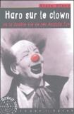 Alain Vince - Haro sur le clown - Ou La double vie de feu Anatole Fox.