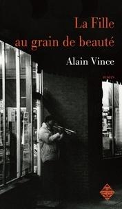 Alain Vince - La Fille au grain de beauté.