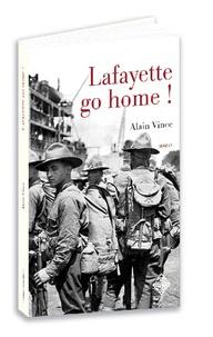 Alain Vince - Lafayette, go home ! - Saint-Nazaire 1919.