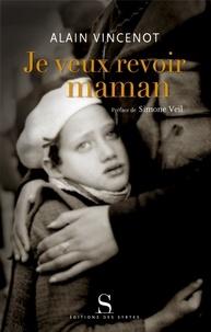 Alain Vincenot - Je veux revoir maman.