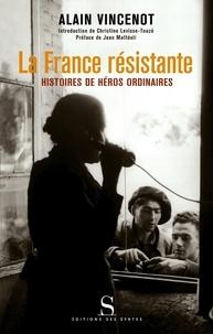Lemememonde.fr La France résistante - Histoires de héros ordinaires Image