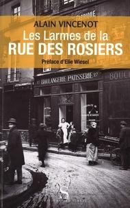 Alain Vincenot - Les larmes de la rue des Rosiers.
