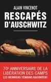 Alain Vincenot - Rescapés d'Auschwitz - Les derniers témoins.