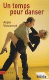 Alain Vincenot - Un temps pour danser.