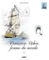 Alain Vincent - Françoise Robin, femme du monde - Tome 1 - Françoise Robin, femme du monde - Tome 1.