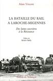 Alain Vincent - La Bataille du rail à Laroche-Migennes - Des luttes ouvrières à la Résistance.