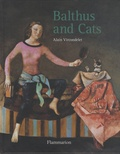 Alain Vircondelet - Balthus and Cats.