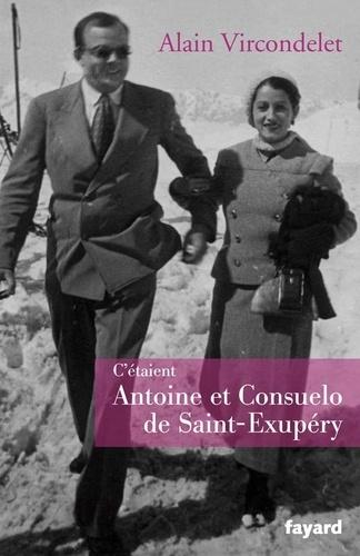 C'étaient Antoine et Consuelo de Saint-Exupéry - Format ePub - 9782213658438 - 15,99 €