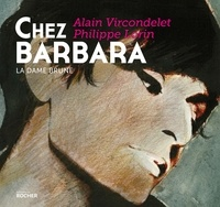 Alain Vircondelet - Chez Barbara - La dame brune.