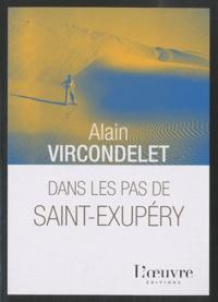 Alain Vircondelet - Dans les pas de Saint Exupéry.