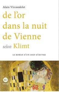 Alain Vircondelet - De l'or dans la nuit de Vienne selon Klimt.