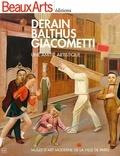 Alain Vircondelet et Claude Pommereau - Derain, Balthus, Giacometti - Une amitié artistique - Musée d'art moderne de la ville de Paris.