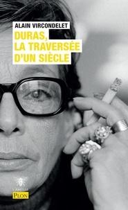 Alain Vircondelet - Duras, la traversée d'un siècle.