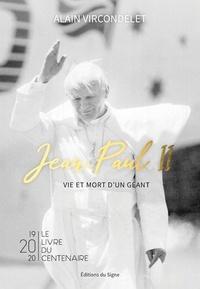 Alain Vircondelet - Jean-Paul II - Vie et mort d'un géant.