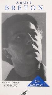 Alain Virmaux et Odette Virmaux - André Breton, qui êtes-vous ?.