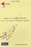 Alain Vivien - Histoire de la FOCEL 1932-2007 - 75 ans au service de l'éducation populaire.