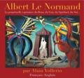 Alain Vollerin - Albert Le Normand - La perpétuelle espérance du Beau, du Vrai, du Spirituel, du Soi….