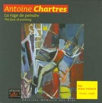 Alain Vollerin - Antoine Chartres (1903-1968) - La rage de peindre Edition bilingue français-anglais.