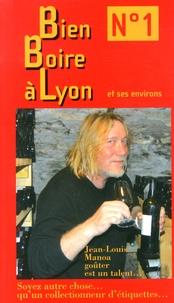Alain Vollerin - Bien boire à Lyon et ses environs N° 1.