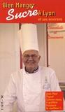Alain Vollerin - Bien manger sucré à Lyon et ses environs - Chocolats et douceurs.