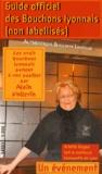 Alain Vollerin - Guide officiel des Bouchons lyonnais (non labellisés) - Les vrais bouchons lyonnais parlent à vos papilles.